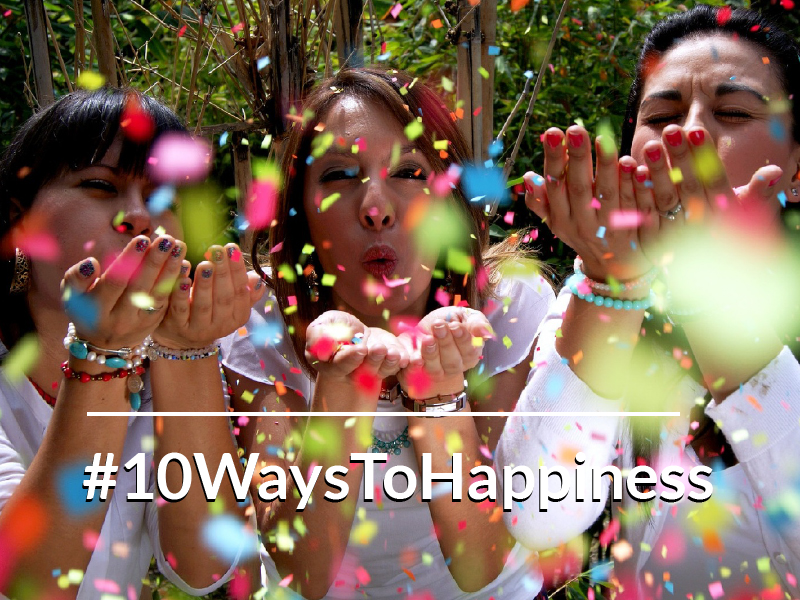 10 Scientifically Proven Ways to Be Happy