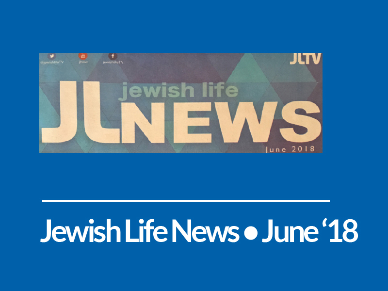Jewish Life News • June 2018