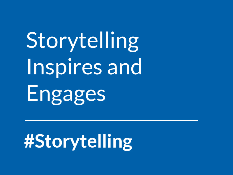 Storytelling Inspires and Engages