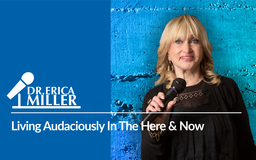 Interview: Living Audaciously In The Here and Now