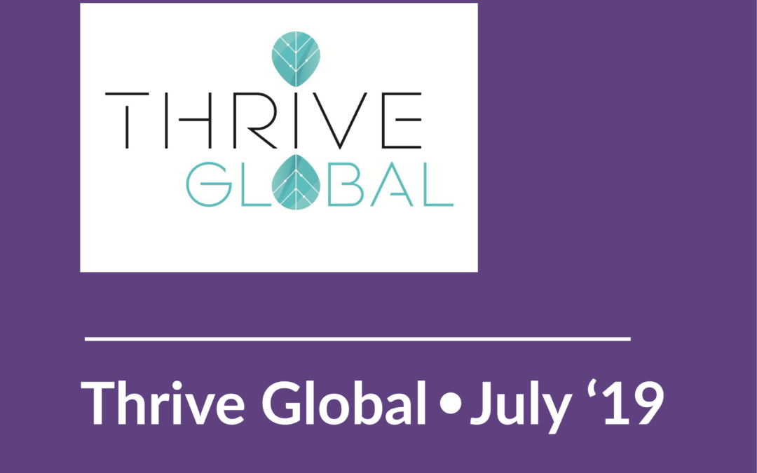 """THRIVE GLOBAL • July 2019 • To Age with Gusto, We're Not Allowed to Say: """"I'm Too Old for That."""""""