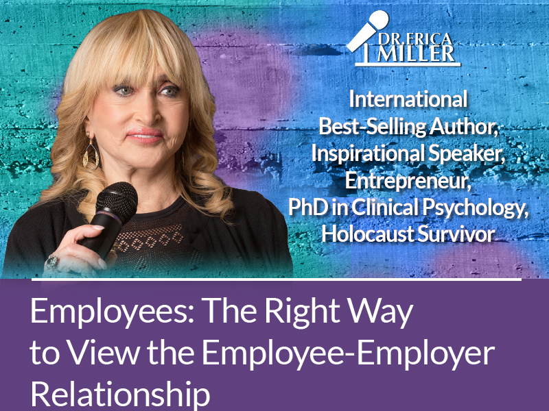 Employees: The Right Way to View the Employee-Employer Relationship