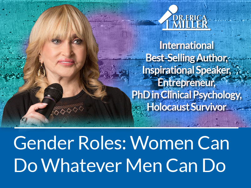 Gender Roles: Women Can Do Whatever Men Can Do, but They Don't Have To