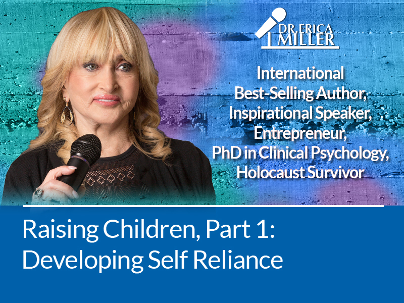 Raising Children, Part 1: Developing Self Reliance