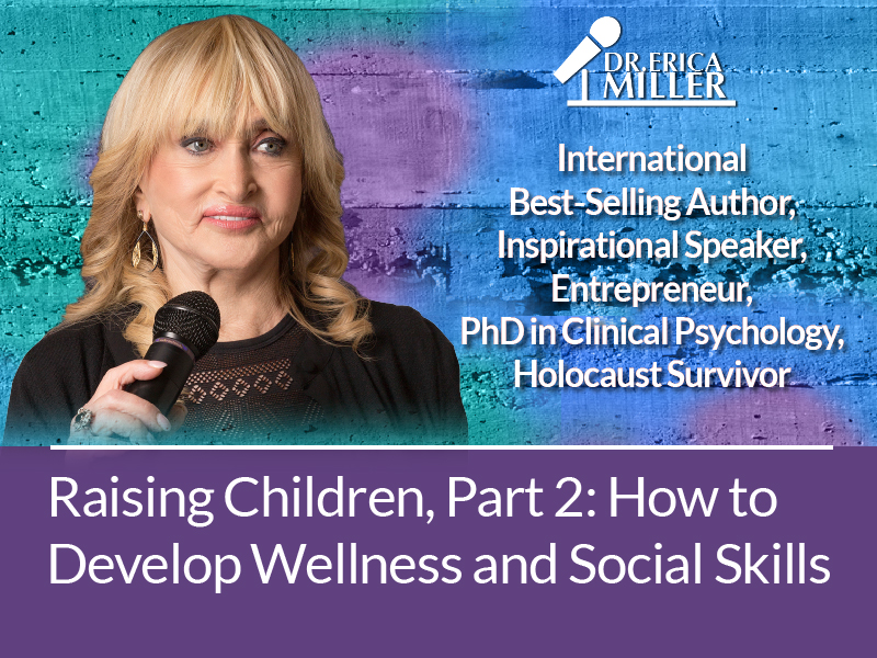 Raising Children, Part 2: How to Develop Wellness and Social Skills