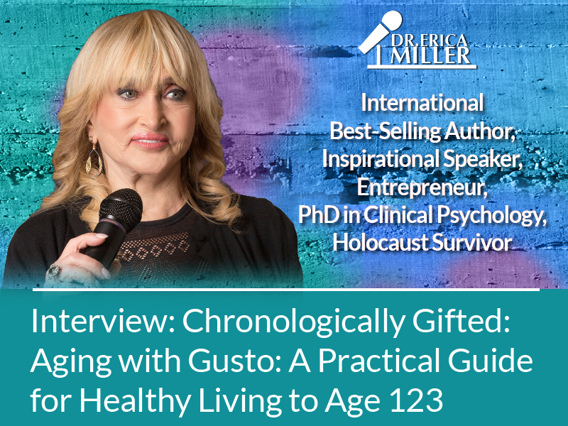 Fearless! Summit Interview: Chronologically Gifted: Aging with Gusto: A Practical Guide for Healthy Living to Age 123