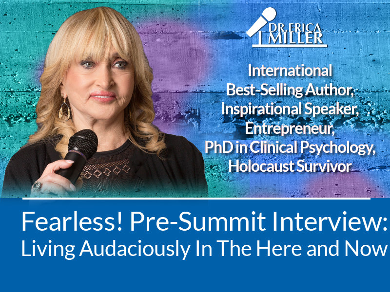 Fearless! Summit Interview: Living Audaciously In The Here and Now