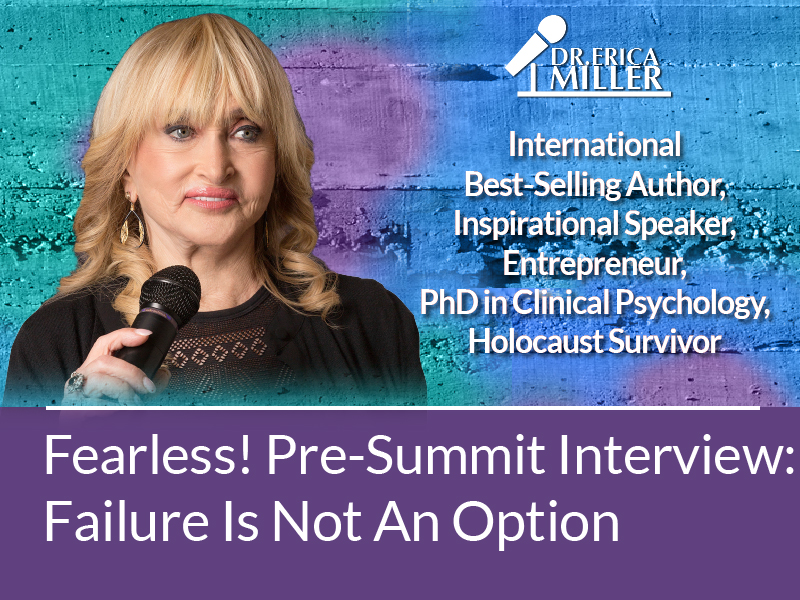 Fearless! Summit Interview: Failure Is Not An Option