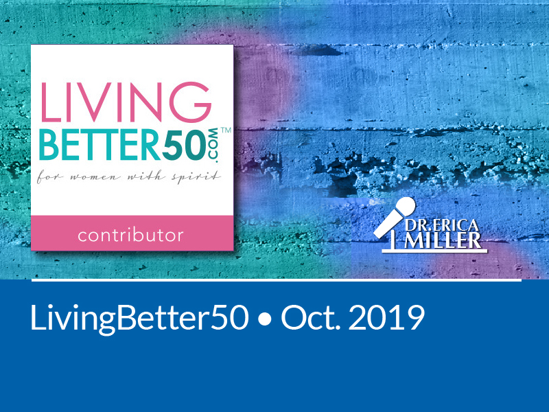 LivingBetter50 • October 2019 • Five Ways to Experience the Zest for Life