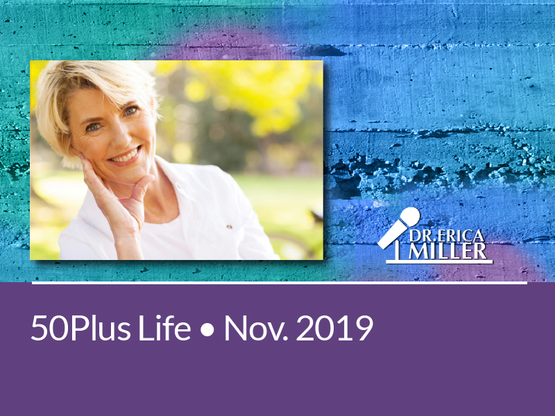 50Plus Life • November 2019 • Becoming Chronologically Gifted: An Alternative Approach to Aging