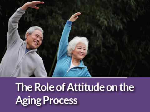 The Role of Attitude on the Aging Process
