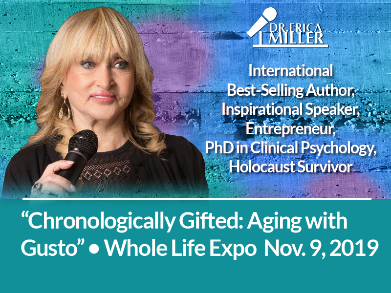 """CHRONOLOGICALLY GIFTED: AGING WITH GUSTO"" from Whole Life Expo by Dr. Erica Miller, PhD"
