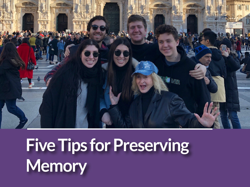 Five Tips for Preserving Memory