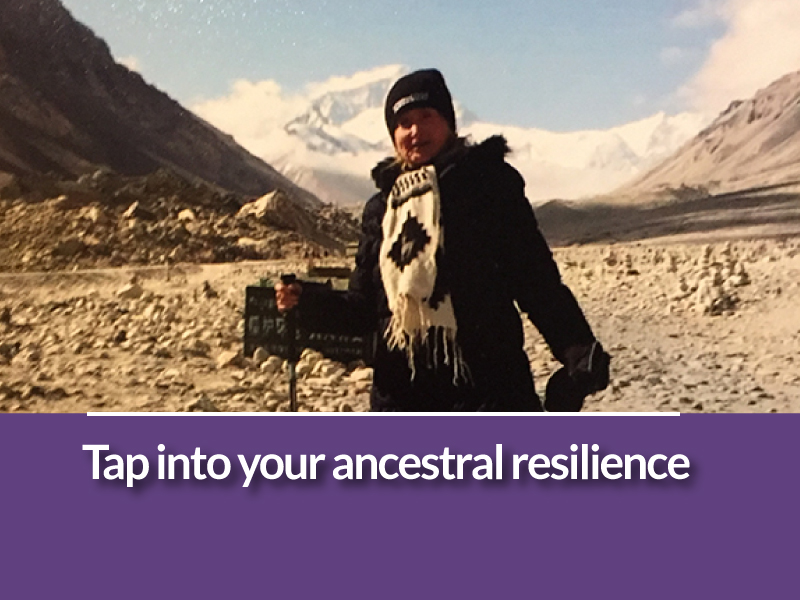 Tap Into Your Ancestral Resilience