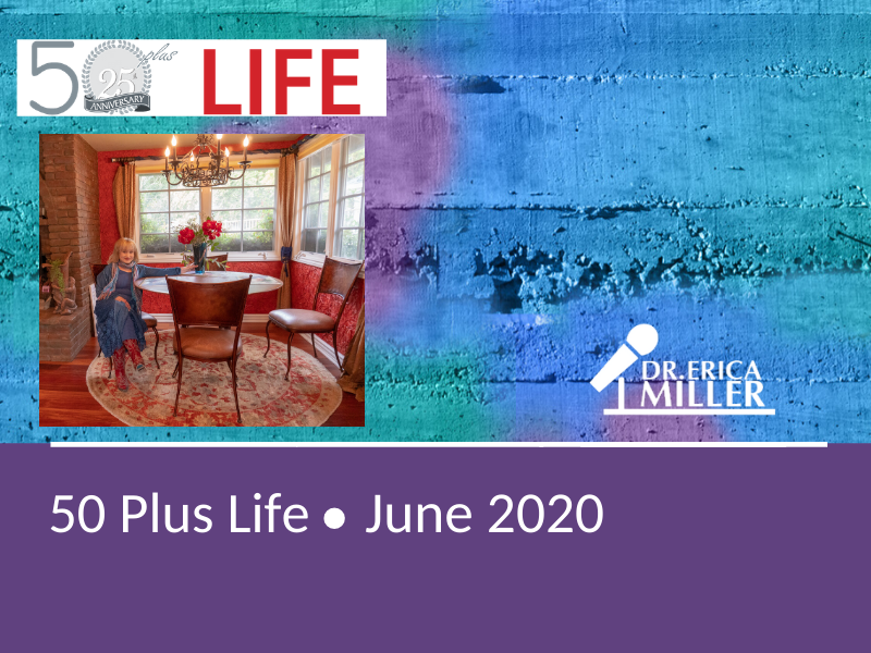 50Plus Life • June 2020 • Making Your Home a Longevity Sanctuary