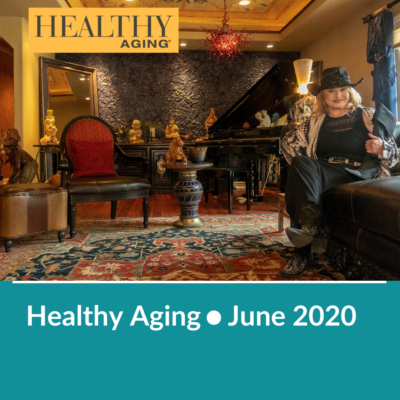 Healthy Aging • June 2020 • Aging with Gusto: Looking on the Bright Side
