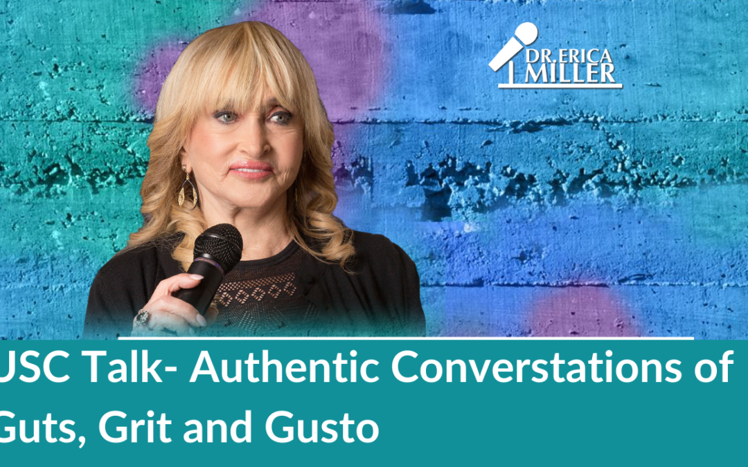 USC Talk: Authentic Conversations of Guts, Grit and Gusto