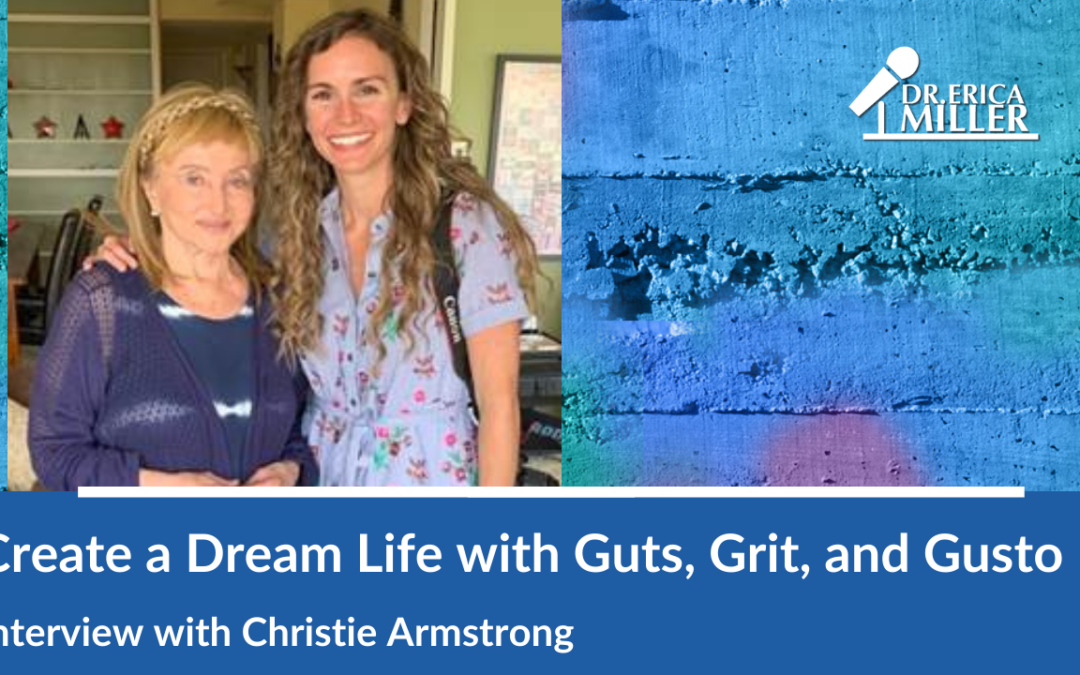 Create a Dream Life with Guts, Grit and Gusto