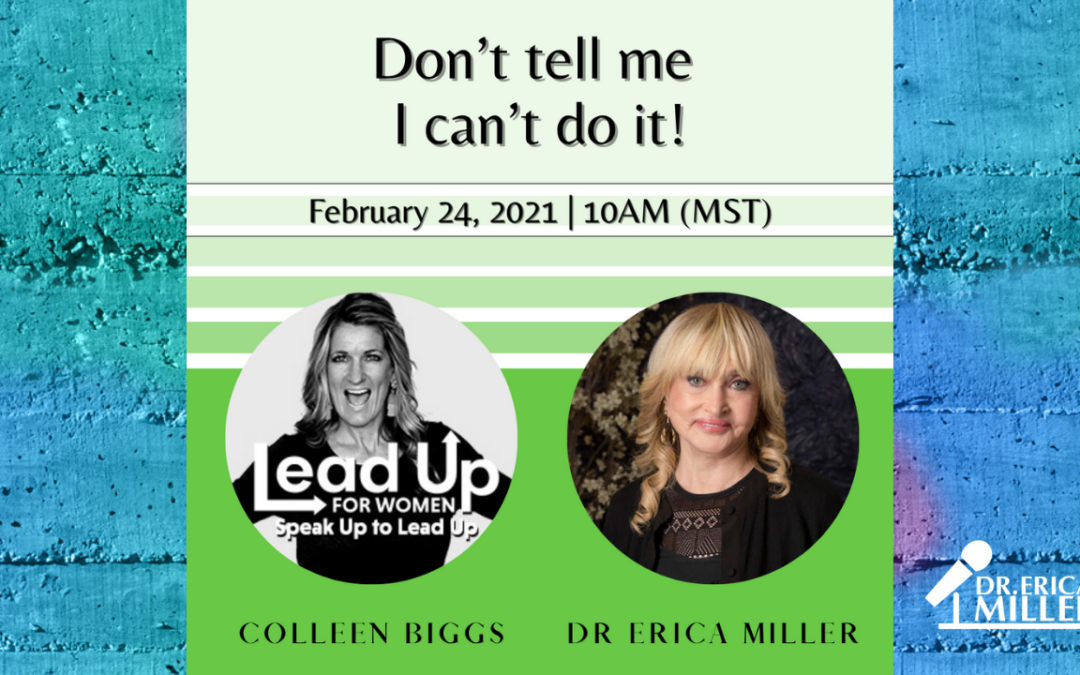 Lead Up For Women- Don't Tell Me I Can't Do It!